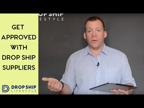 How Can I Get Approved With Drop Ship Suppliers?