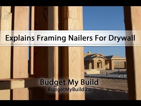 Explains Framing Nailers For Drywall - By Budget My Build