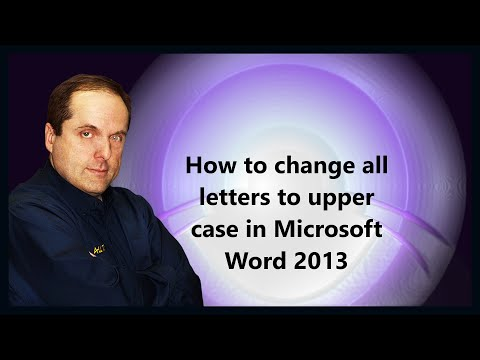 How to change all letters to upper case in Microsoft Word 2013