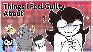 Things I Feel Guilty About