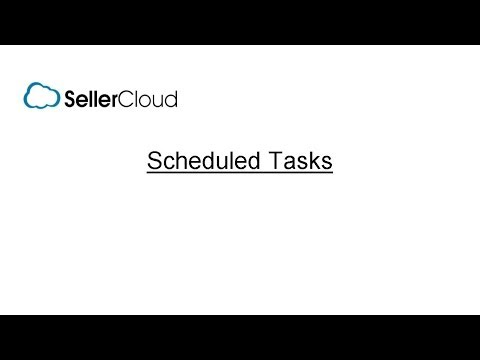 Scheduled Tasks - SellerCloud