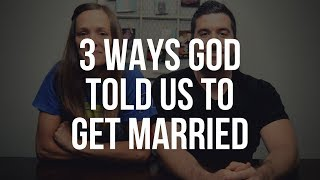 How God Told Us to Get Married: 3 Ways God Might Tell You Who to Marry