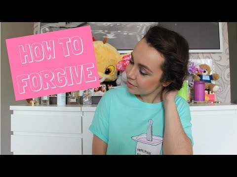 HOW TO FORGIVE SOMEONE WHO HURT YOU AND MOVE ON