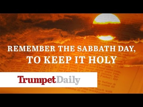 Remember the Sabbath Day, To Keep It Holy - The Trumpet Daily