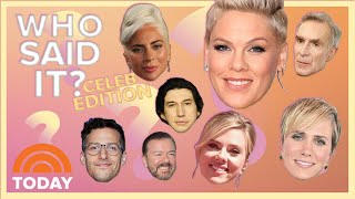 Trivia Game: Who Said it? Celebrity Edition | TODAY