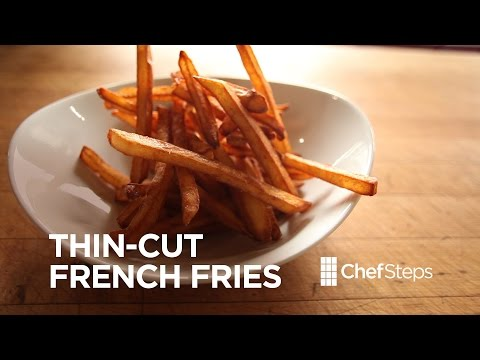 Thin-Cut French Fries • ChefSteps