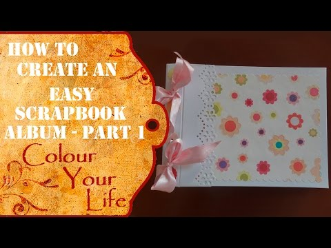 How to make a Scrapbook album for beginners part 1