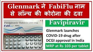 Favipiravir (FabiFlu®) Medicine For Corona Virus Treatment (COVID-19) Launched by Glenmark Pharma