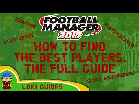 FM17 - How to find the Best Players & Wonderkids - Guide Tips & Tricks - Football Manager 2017