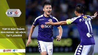 Becamex Bình Dương - Hà Nội FC | Top 10 bàn thắng kinh điển trong lịch sử | VPF Media