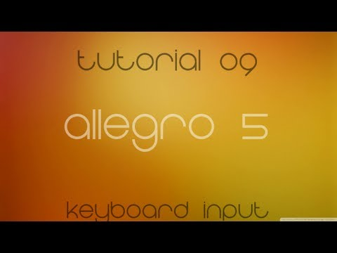 C++ Allegro 5 Made Easy Tutorial 9 - Keyboard Input
