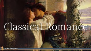 Romantic Classical Music - 30 Sweetest Classical Pieces