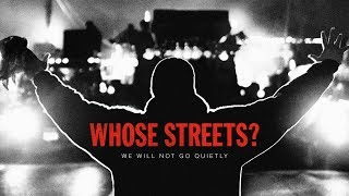 Whose Streets? - Official Trailer