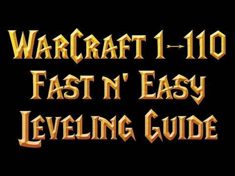WoW: 1-110 FAST In-depth Leveling Guide