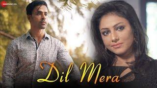 Dil Mera - Official Music Video   Ravi Chowdhury