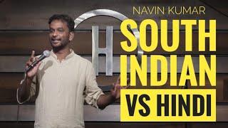 South Indian vs Hindi | Indian Stand Up Comedy | Navin Kumar