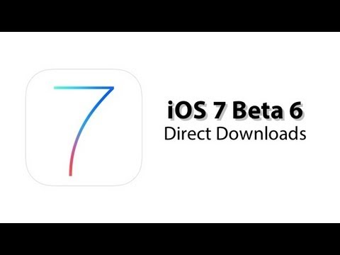 iOS 7 Beta 6 Direct Downloads - No Developer Account Needed - iPhone, iPod Touch & iPad
