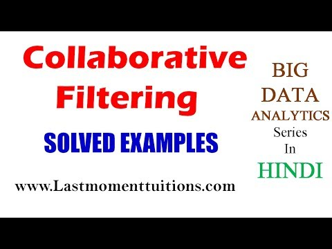 Big Data Analytics Lectures |  Collaborative  Filtering with Solved Example in Hindi