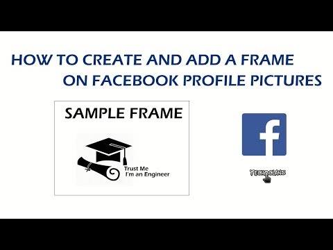 HOW TO CREATE AND ADD A FRAME ON FACEBOOK PROFILE PICTURE   -  TECH CLANS