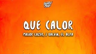 Major Lazer - Que Calor (Letra / Lyrics) ft. J Balvin, El Alfa