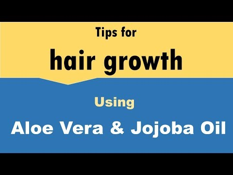 DIY Aloe Vera And Jojoba Oil For Hair Growth At Home - Tips For  Hair Growth By Natural Ways
