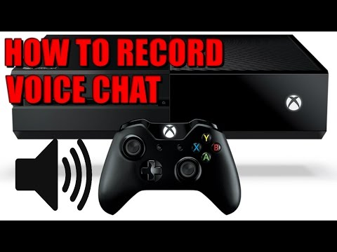 HOW TO RECORD VOICE CHAT ON XBOX ONE 2017 (NO KINECT)