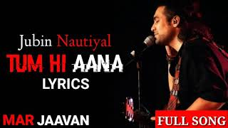 Jubin Nautiyal : Tum Hi Aana | full song | Marjaavan | Lyrics | Sidharth M | gaana lyrics