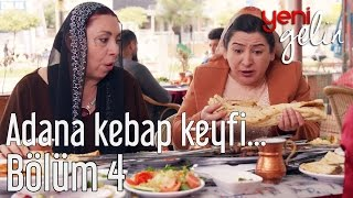 Download Yeni Gelin 4. Bölüm - Adana Kebap Keyfi... Video