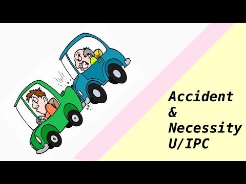 Accident & Necessity u/ IPC