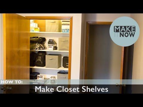 How To: Make Closet Shelves