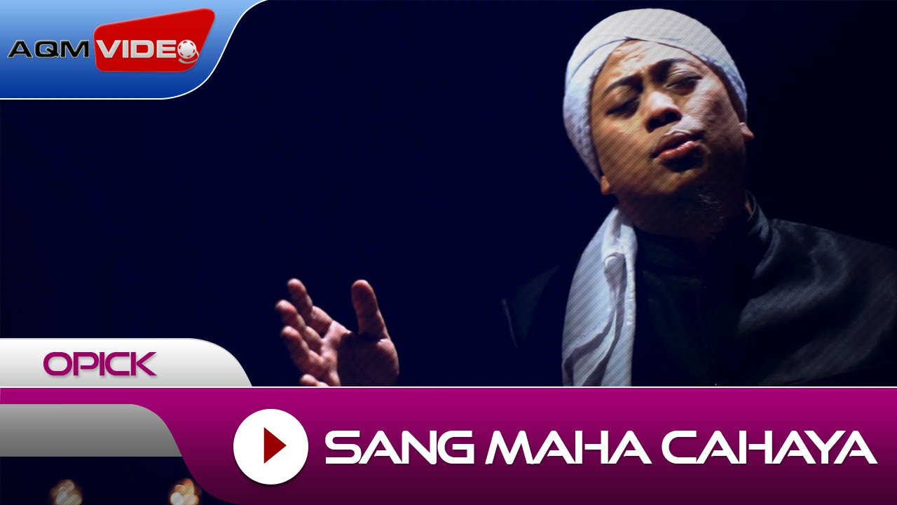 Opick - Sang Maha Cahaya | Official Video