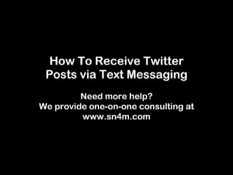 TWITTER HOW TO: Receive Twitter Posts via Text Messaging