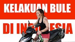 Kelakuan Orang Asing di Indonesia