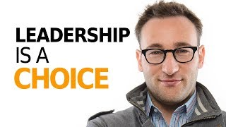 HOW TO BE A LEADER  - Motivational Speech By Simon Sinek
