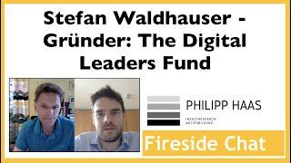 Stefan Waldhauser (co-founder Von The Digital Leaders Fonds) - Firesidechat