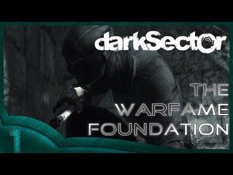 Dark Sector (part 1) The Warframe Foundation