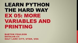 Learn Python The Hard Way Ex 05 More Variables And Printing
