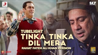 Tinka Tinka Dil Mera - Rahat Fateh Ali Khan Version |Salman Khan |Pritam |Tubelight