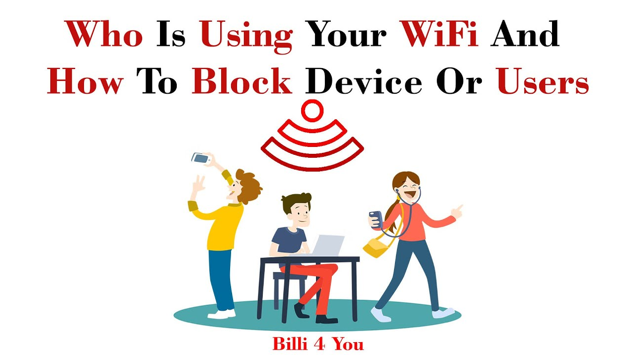How To Check Who Is Using Your WiFi And How To Block Device Or Users