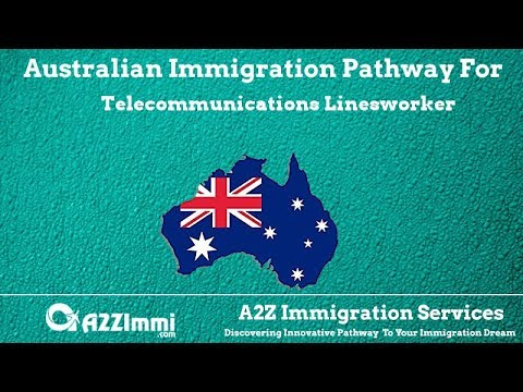 Australia Immigration Pathway for Telecommunications Linesworker (ANZSCO Code: 342413)