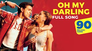 Oh My Darling - Full Song - Mujhse Dosti Karoge