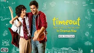 Time Out   Official Trailer   Chirag Malhotra, Pranay Pachauri