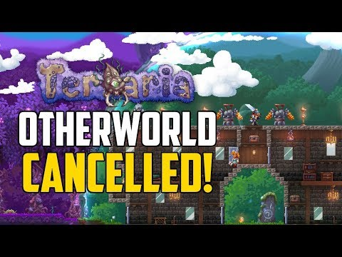 TERRARIA OTHERWORLD CANCELLED!   Full Story Here!   TERRARIA 2018!   PC PS4 XBOX1