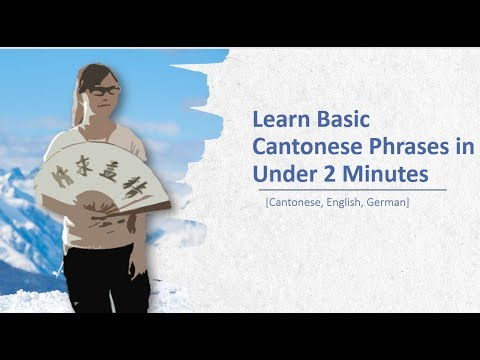 Learn Basic Cantonese Phrases in Under 2 Minutes  [Cantonese, English, German]