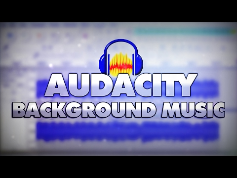 How To Add Background Music In Audacity - Tutorial #19