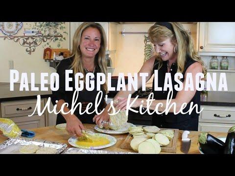 Paleo Eggplant Lasagna - Show 81- Easy and Decadent!