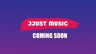 Jjust Music - COMING SOON!! | Stay Tuned
