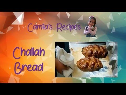 CAMILA'S RECIPES - CHALLAH BREAD