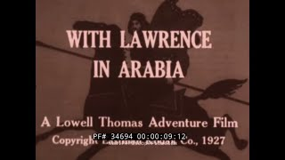 LAWRENCE OF ARABIA  1920s NEWSREEL by LOWELL THOMAS  WORLD WAR ONE DESERT CAMPAIGN 34694