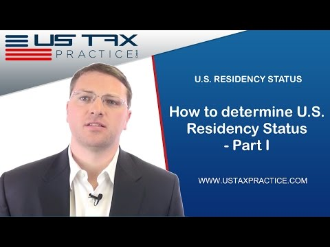 Determining US Residency  -  Part I